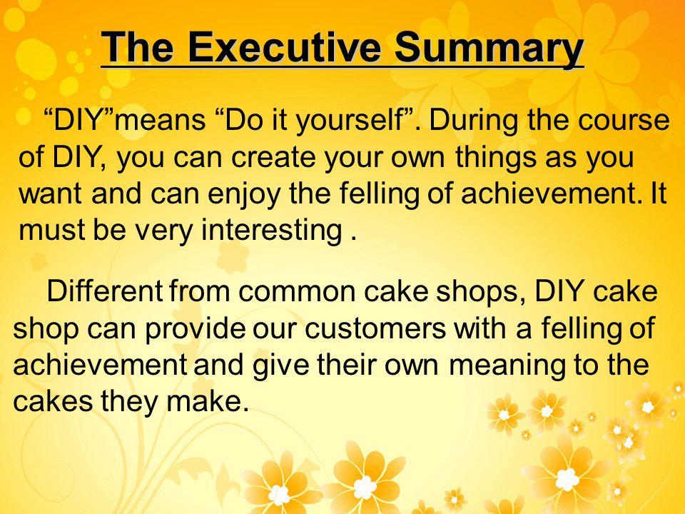 Our diy cake shop teammates the executive summary diy means do it yourself solutioingenieria Choice Image
