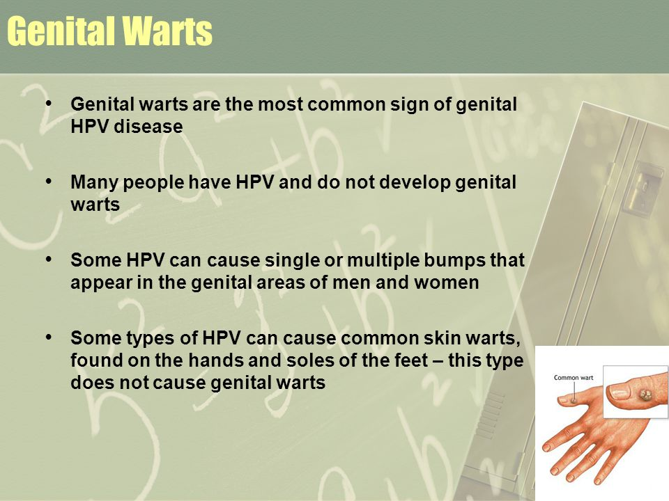 Genital Warts Are soft, moist, or flesh colored that appear in the genital area within weeks or months after infection Can appear in clusters that look like cauliflower-like bumps and are either raised or flat, small or large Are highly contagious
