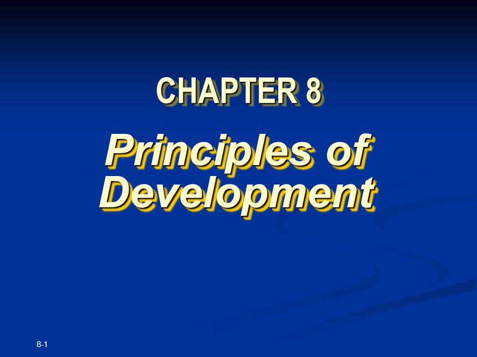 8-1 CHAPTER 8 Principles of Development