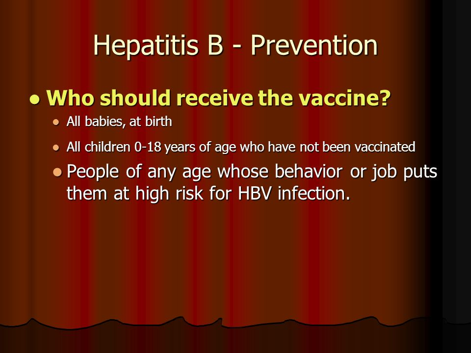 Hepatitis B - Prevention Who should receive the vaccine.