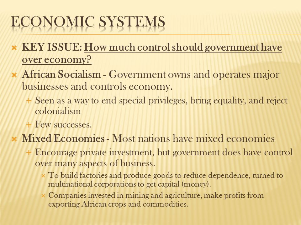  KEY ISSUE: How much control should government have over economy.