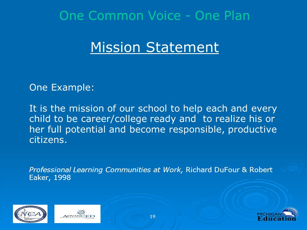 1 michigan department of education office of school improvement 19 one common voice one plan mission statement one example it is the mission