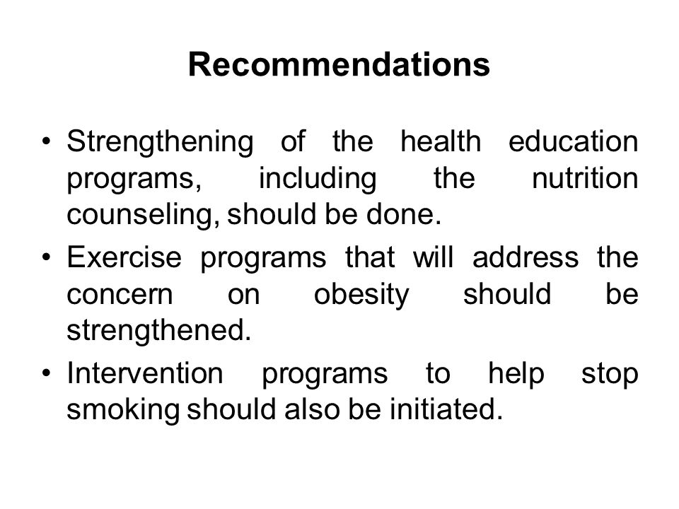 Recommendations Strengthening of the health education programs, including the nutrition counseling, should be done.