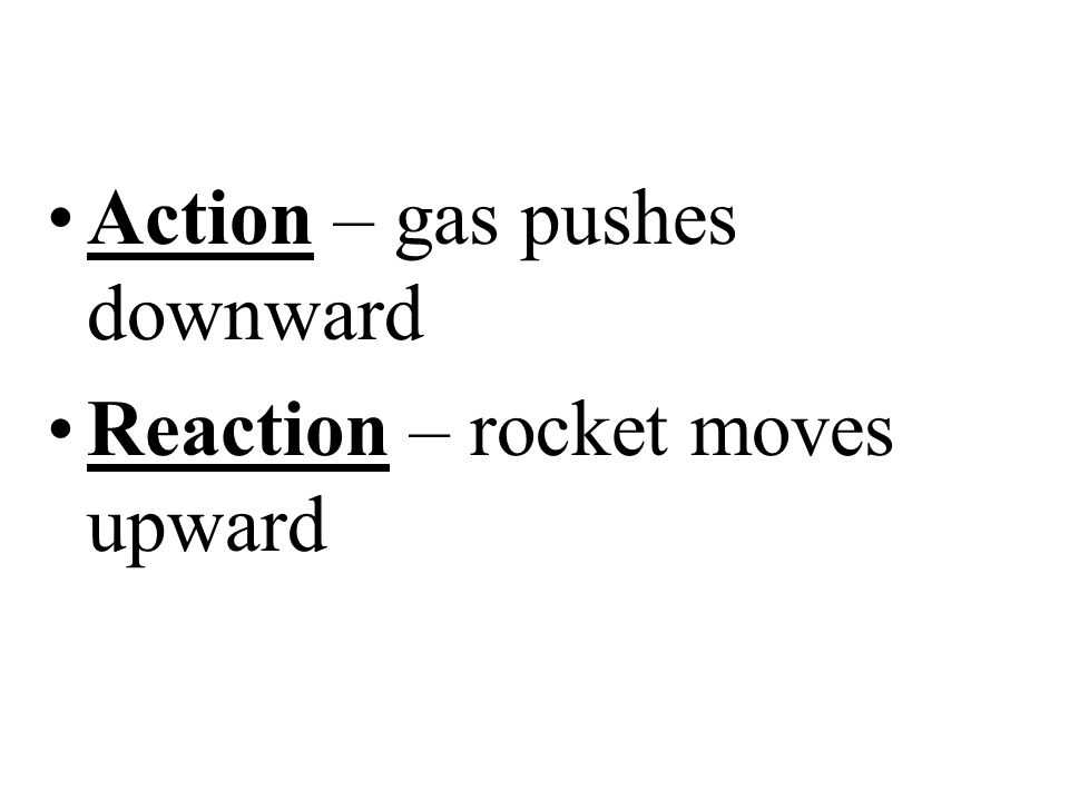 Rocket Engines Thrust is the force that pushes the rocket forward –Fuel is burned inside a rocket engine (solid or liquid) –Fuel burns, gasses expand, pressure is created inside engine.