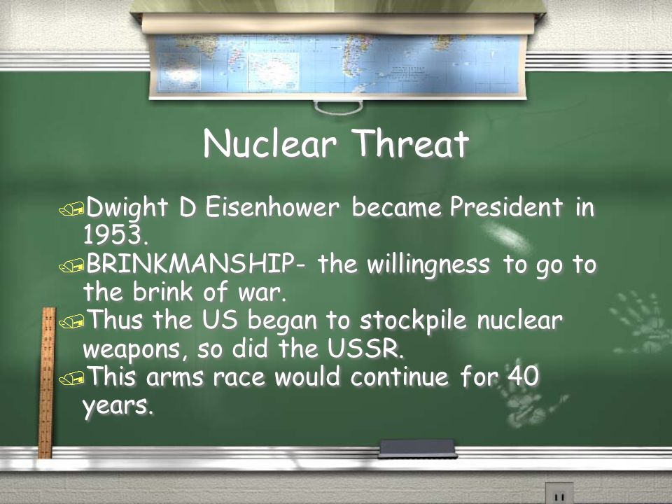 Nuclear Threat / Dwight D Eisenhower became President in 1953.