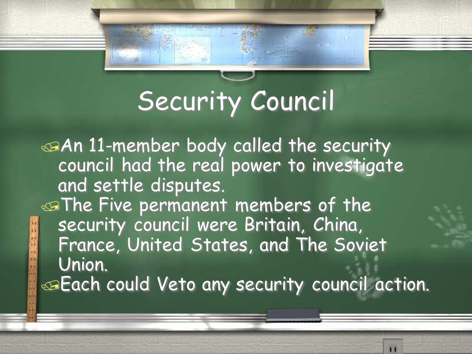 Security Council / An 11-member body called the security council had the real power to investigate and settle disputes.