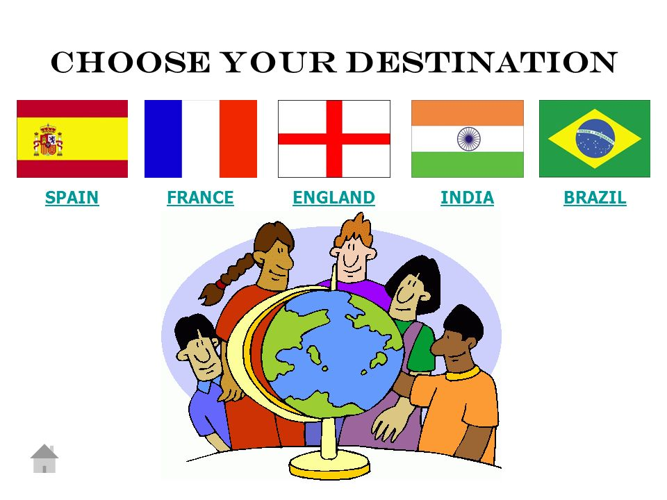 SPAINFRANCEENGLANDINDIABRAZIL Choose your destination