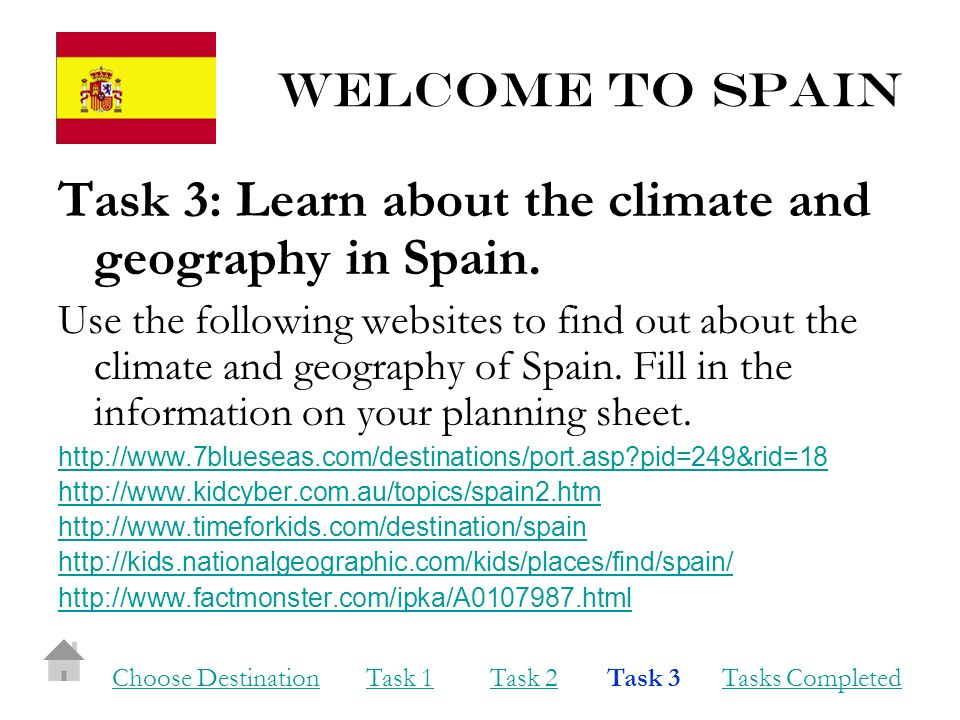Welcome to Spain Task 3: Learn about the climate and geography in Spain.