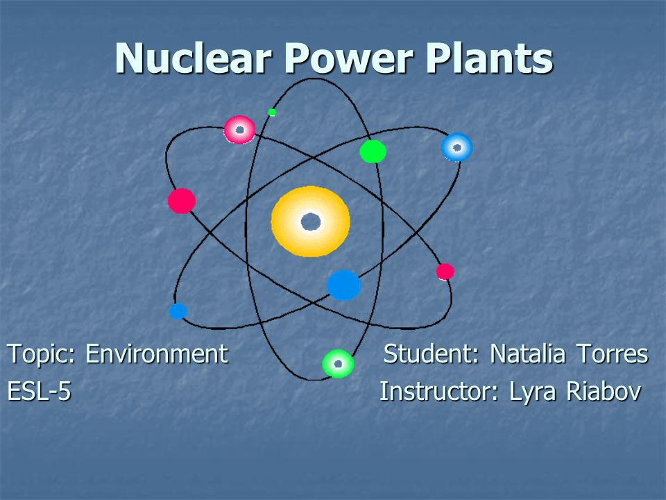 english nuclear power and students Exploring nuclear energy nuclear power plant simulation summary if you are going to have your students participate in the mock nuclear power plant.