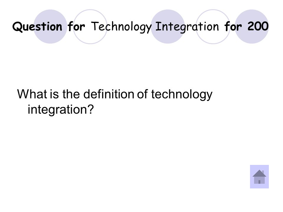 Answer for Technology Integration for 200 Question.