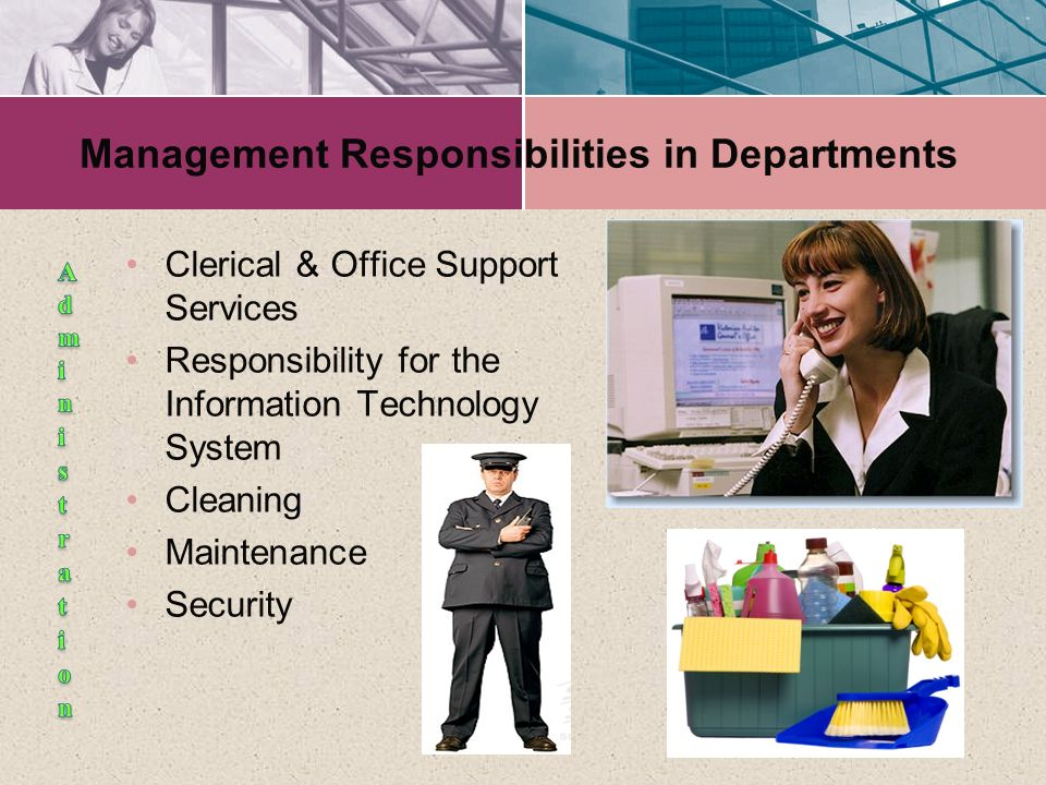 Management Responsibilities in Departments Clerical & Office Support Services Responsibility for the Information Technology System Cleaning Maintenanc