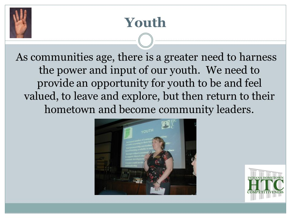 Youth As communities age, there is a greater need to harness the power and input of our youth.