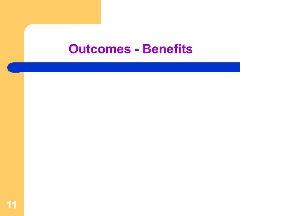 11 Outcomes - Benefits