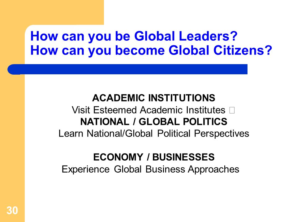 How can you be Global Leaders. How can you become Global Citizens.