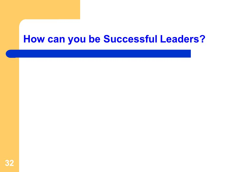 How can you be Successful Leaders 32