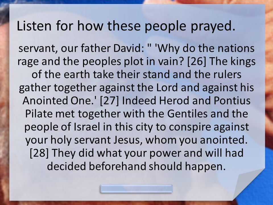 Listen for how these people prayed.