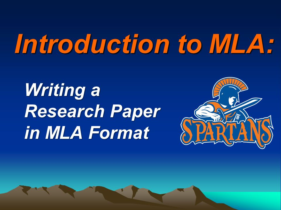 Introduction to MLA: Writing a Research Paper in MLA Format