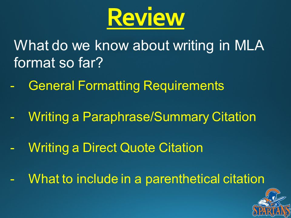 Review What do we know about writing in MLA format so far.