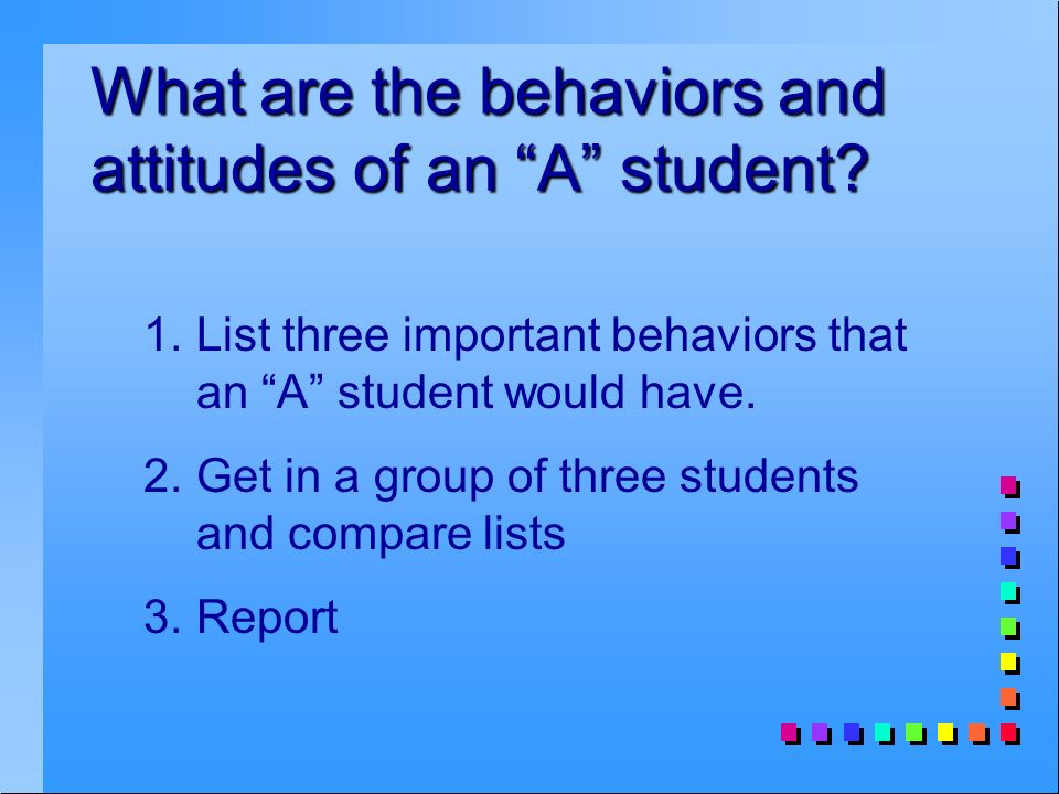 What are the behaviors and attitudes of an A student.
