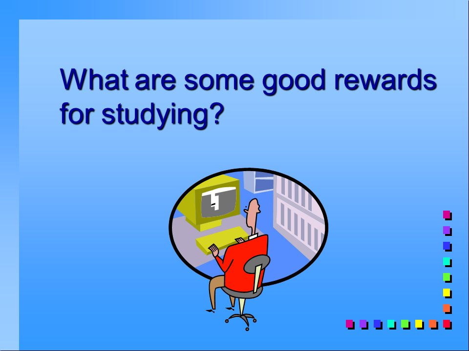 What are some good rewards for studying