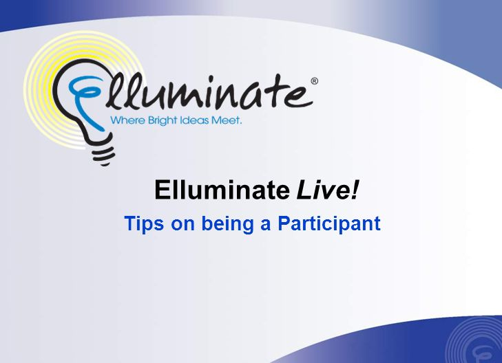 Elluminate Live! Tips on being a Participant