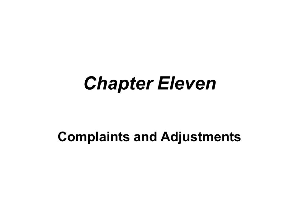 Chapter Eleven Complaints And Adjustments Section  Introduction