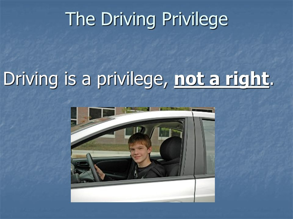 driving is a privilege not a right