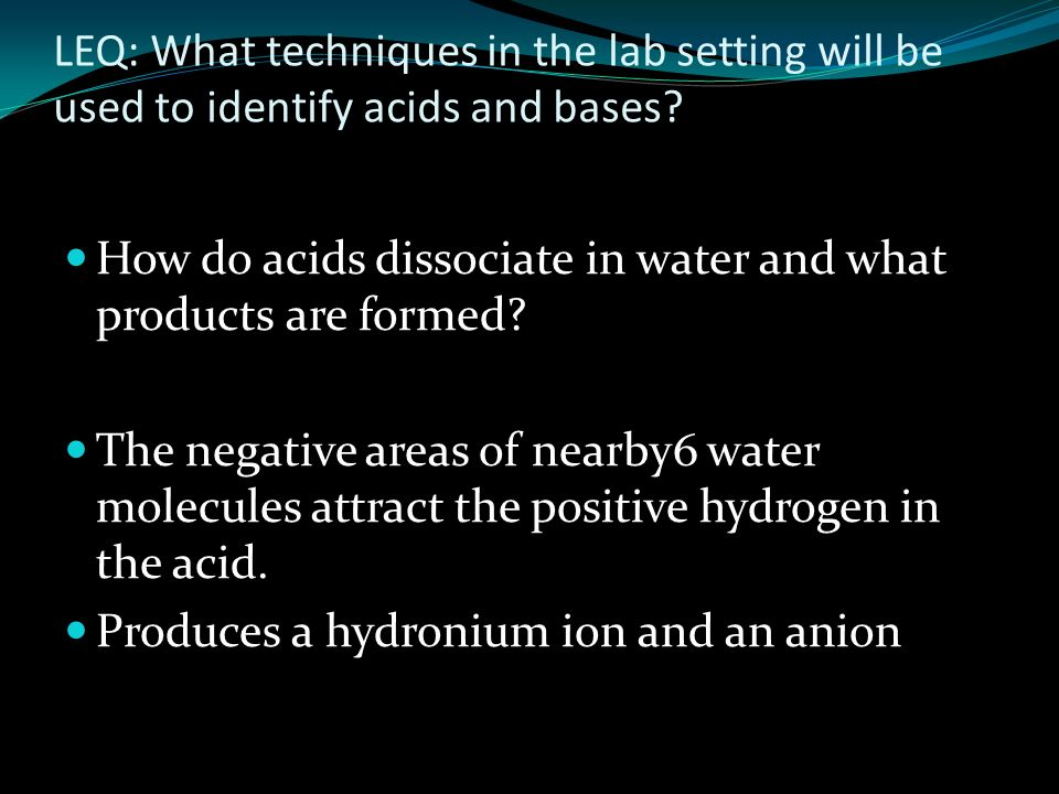 LEQ: What techniques in the lab setting will be used to identify acids and bases.