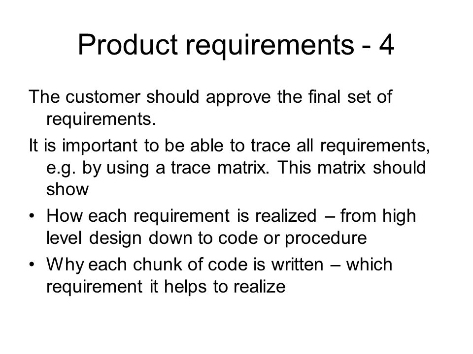 Product requirements - 4 The customer should approve the final set of requirements.