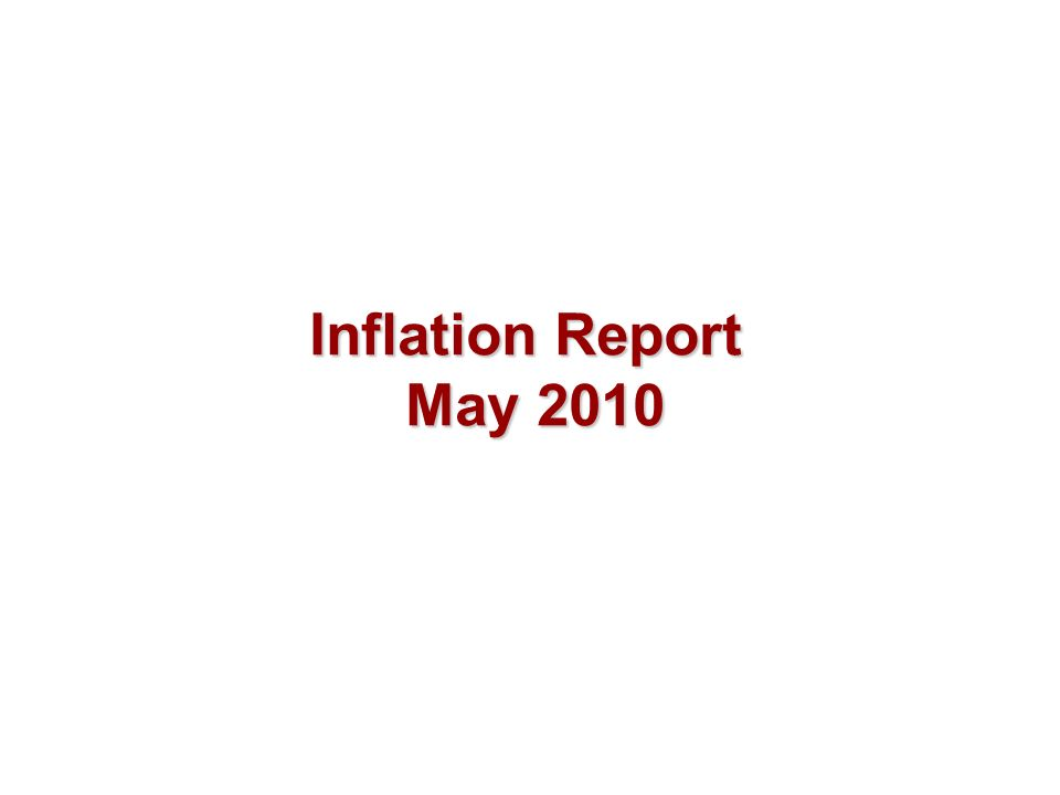 Inflation Report May 2010