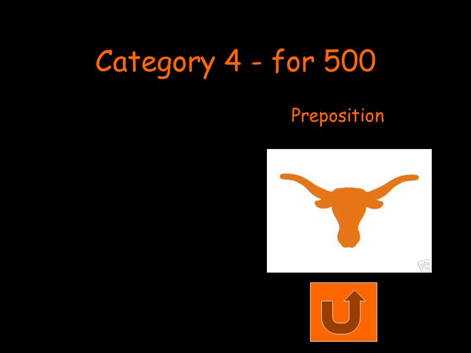 Category 4 - for 500 Preposition