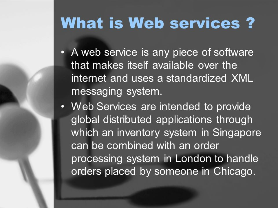 What is Web services .