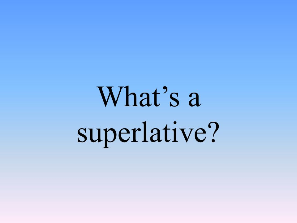 What's a superlative