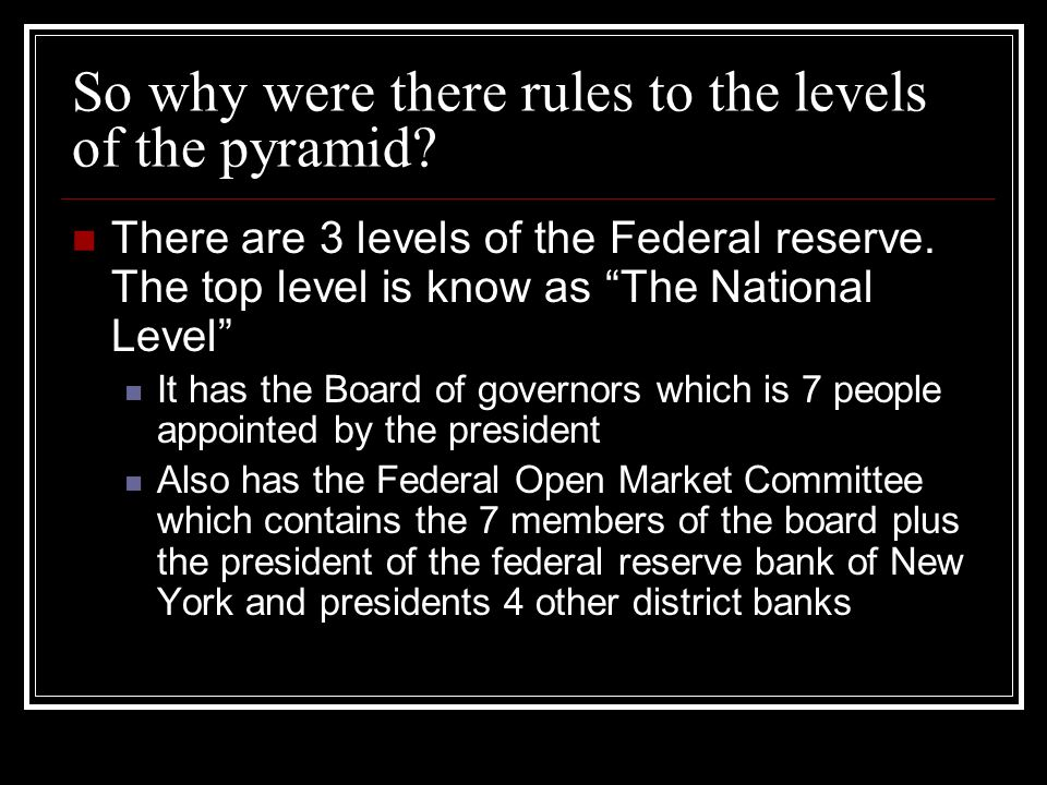 So why were there rules to the levels of the pyramid.