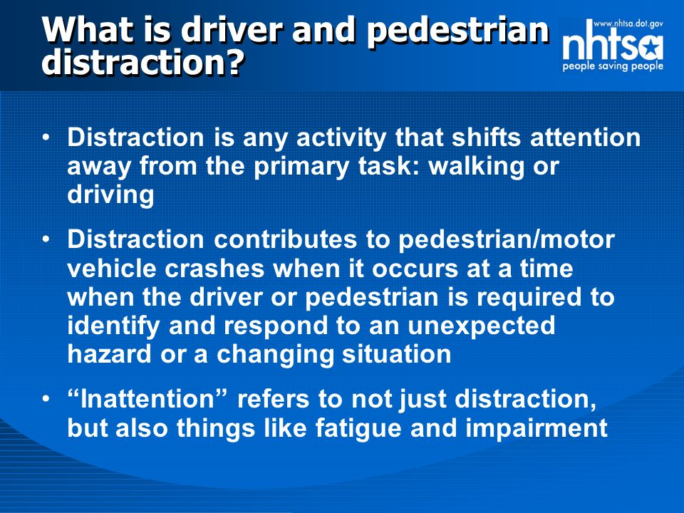 What is driver and pedestrian distraction.
