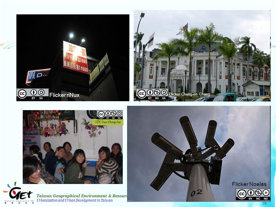 Taiwan Geographical Environment & Resources Urbanization and Urban Development in Taiwan 56 NTU Sue-Ching Jou Flicker Cheng-en Cheng Flicker Noelas Flicker riNux