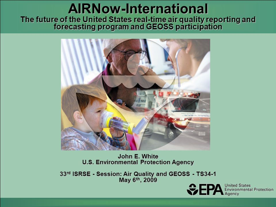 AIRNow-International The future of the United States real-time air quality reporting and forecasting program and GEOSS participation John E.