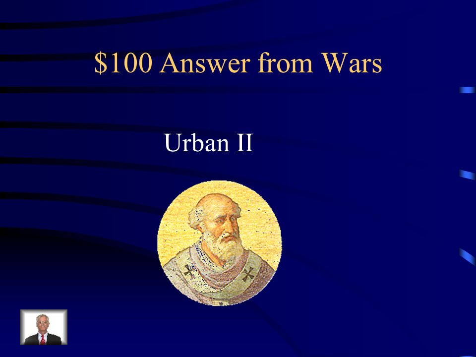 $100 Question from Wars and change The Crusades were called for by Pope __________.