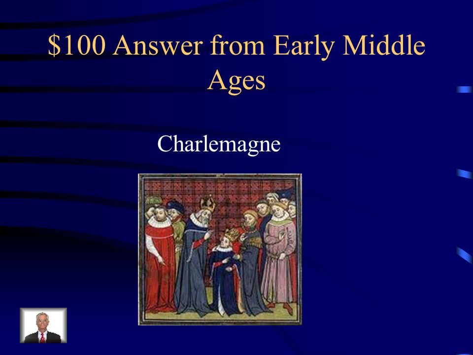 $100 Question from Early Middle Ages Who was the first person to successfully reunite W.