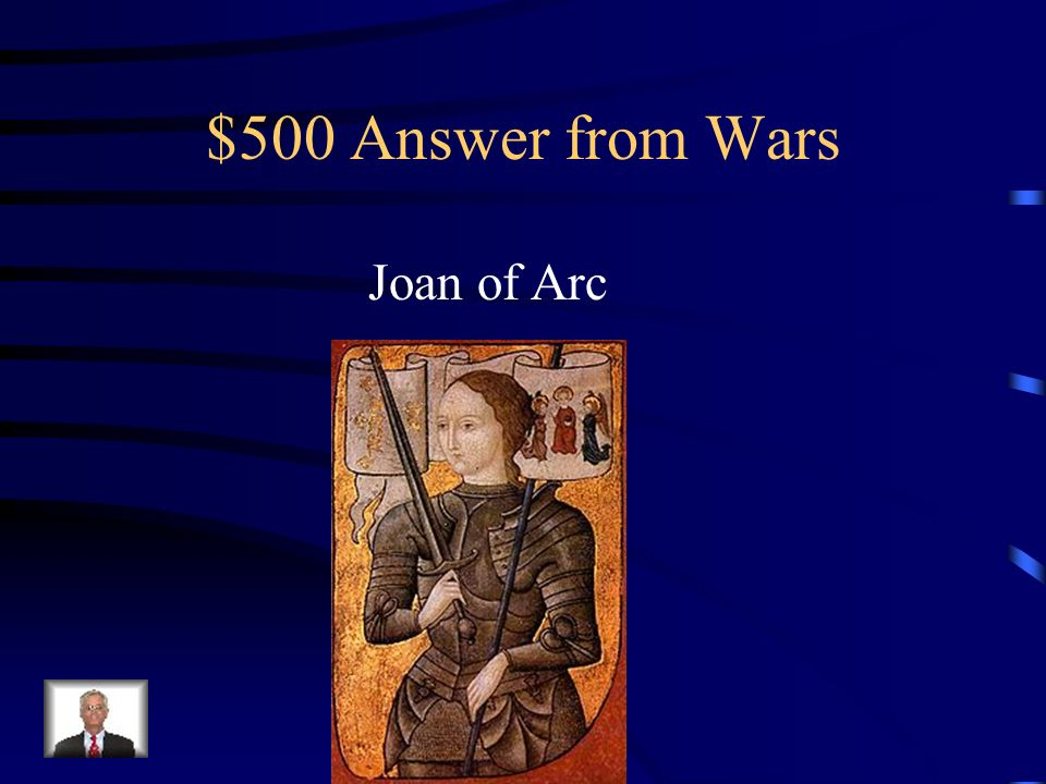 $500 Question from Wars What French general was executed by the English at the age of only 19.