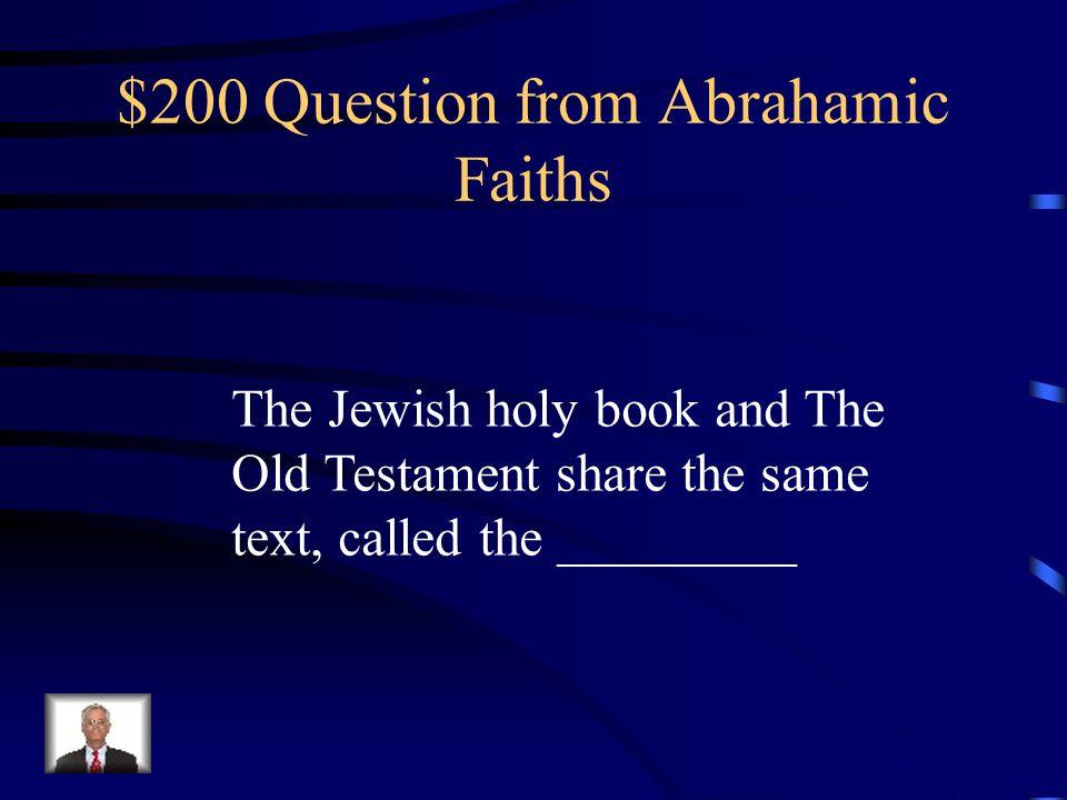 $100 Answer from Abrahamic Faiths Catholic, Orthodox, Protestant
