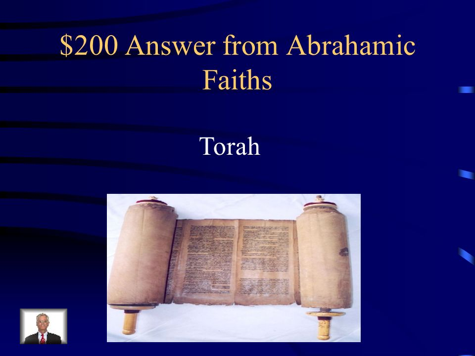 $200 Question from Abrahamic Faiths The Jewish holy book and The Old Testament share the same text, called the _________