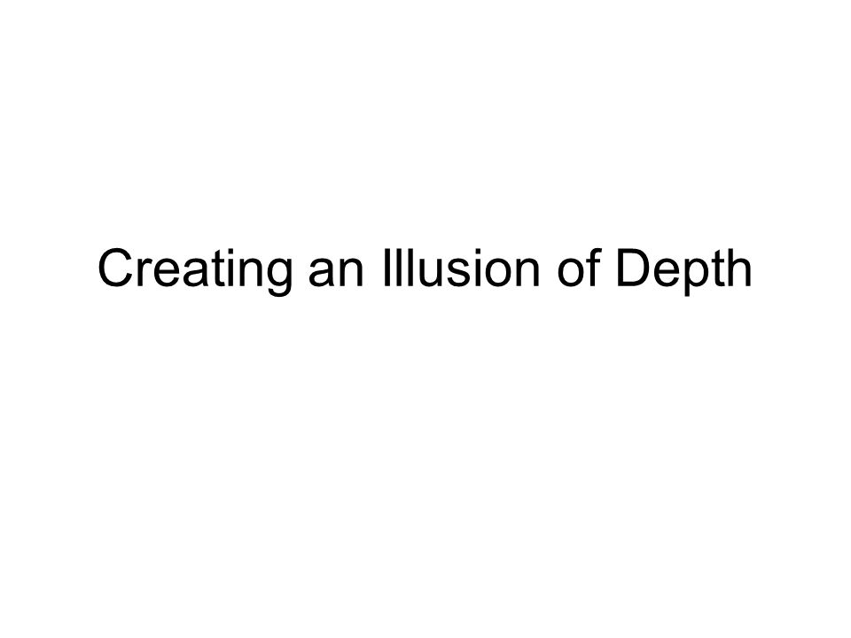 1 Creating An Illusion ...