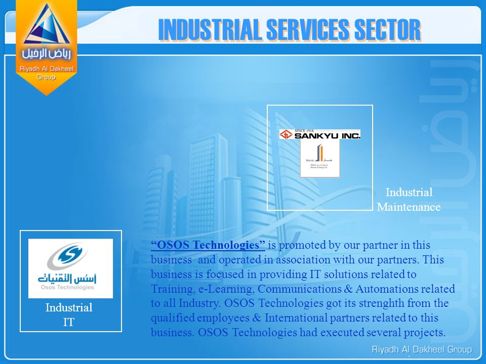 INDUSTRIAL SERVICES SECTOR OSOS Technologies is promoted by our partner in this business and operated in association with our partners.
