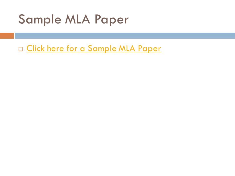 Sample MLA Paper  Click here for a Sample MLA Paper Click here for a Sample MLA Paper