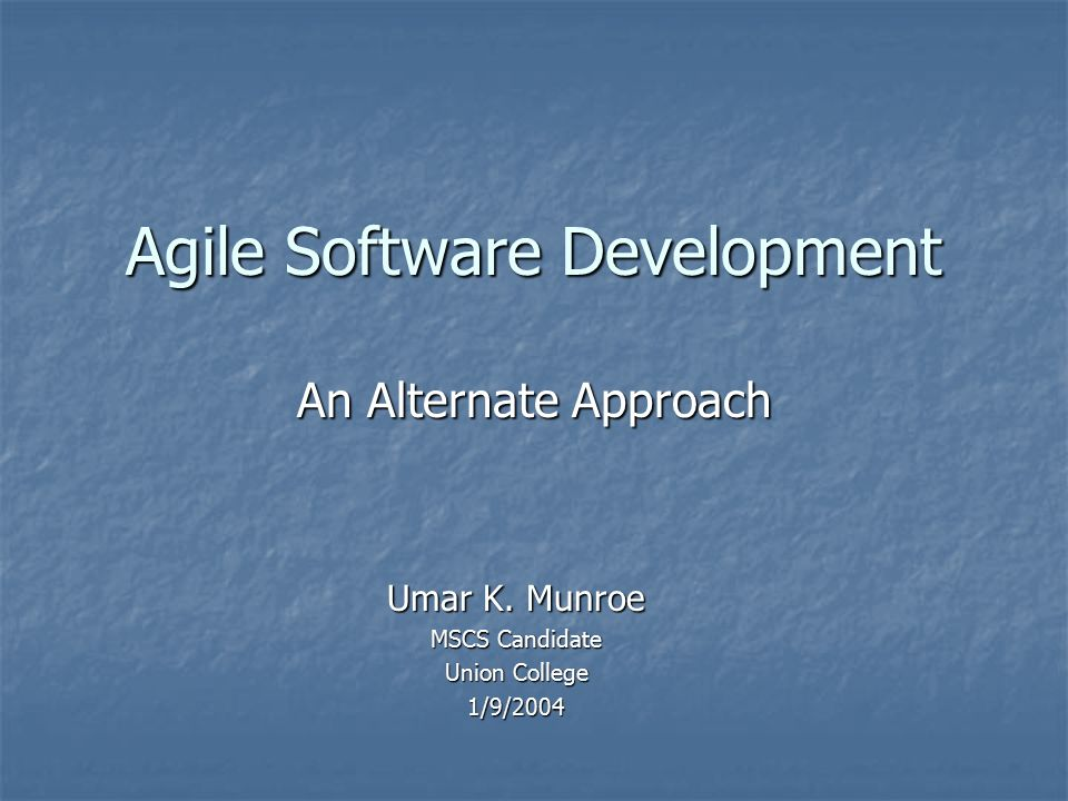 Agile Software Development An Alternate Approach Umar K.