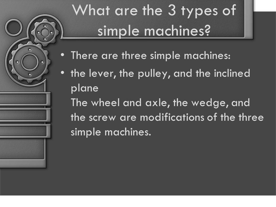 What are the 3 types of simple machines.