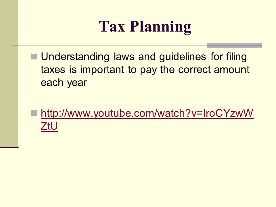 Tax Planning Understanding laws and guidelines for filing taxes is important to pay the correct amount each year   v=IroCYzwW ZtU   v=IroCYzwW ZtU