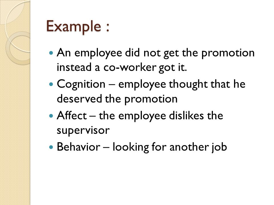 Example : An employee did not get the promotion instead a co-worker got it.