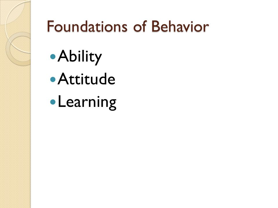 Foundations of Behavior Ability Attitude Learning